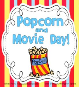 Popcorn and Movie Day