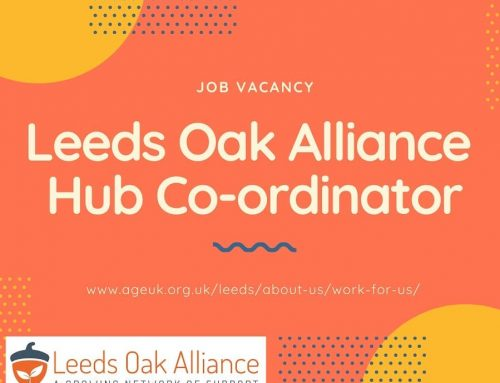 The closing date for the Leeds Oak Alliance Hub Coordinator vacancy is 9am this Friday. Get your application pack here:https://www.ageuk.org.uk/leeds/about-us/work-for-us/ Established last year byCarers Leeds,Age UK LeedsCare & Repair LeedsSt Gemma's Hospice&Sue Ryder Wheatfields Hospice, Leeds Oak Alliance offers information, advice and support to people living with frailty, at the end of life and their carers inSt James University Hospital Bexley Wing.